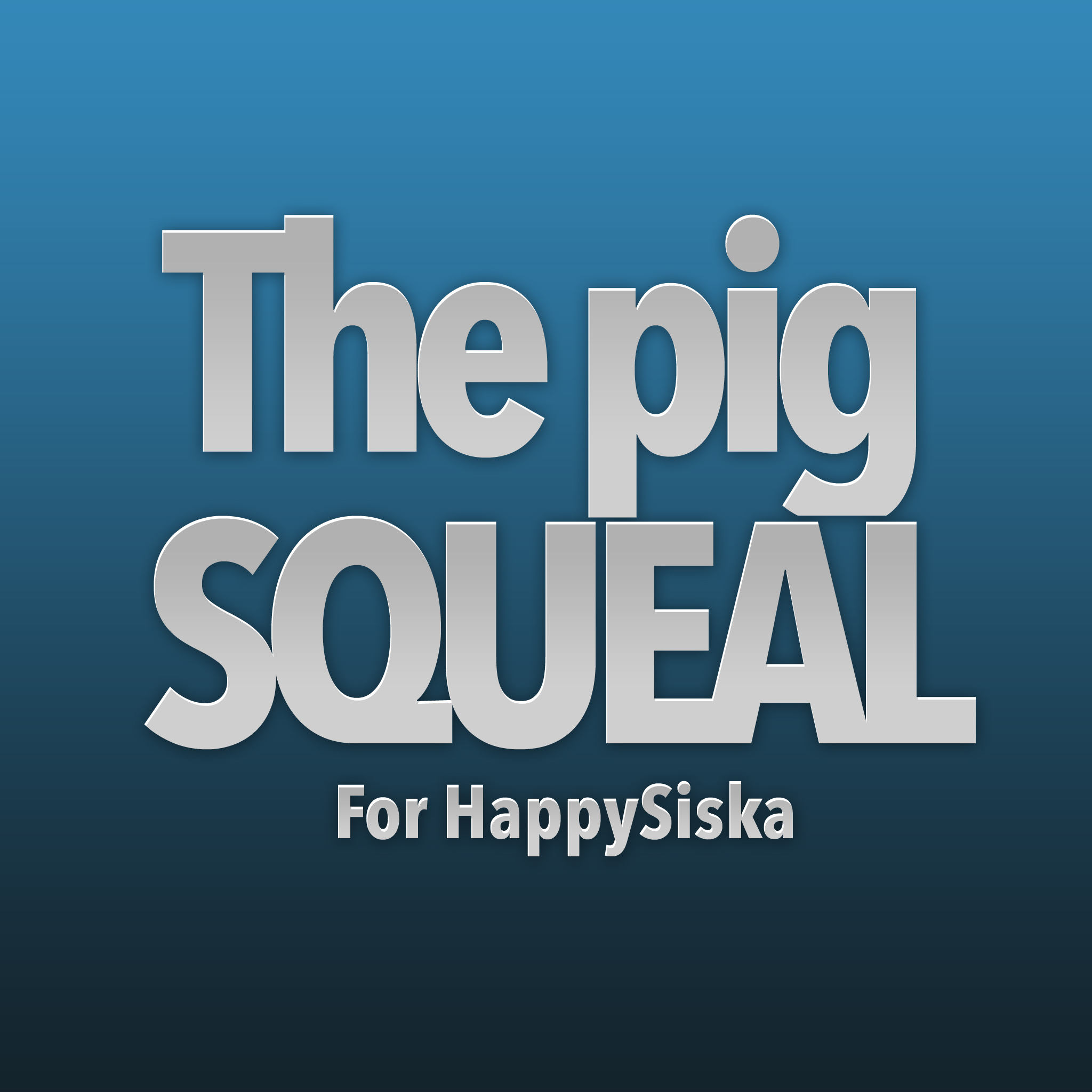 The pig squeal